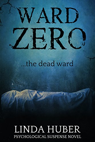 Ward Zero: the dead ward... A psychological suspense novel