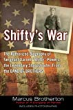 """Shifty's War - The Authorized Biography of Sergeant Darrell ""Shifty"" Powers, the Legendary Sharpshooter from the Band of Brothers"" av Marcus Brotherton"