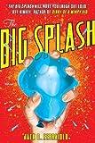 The Big Splash by Jack D. Ferraiolo (2011-03-01)