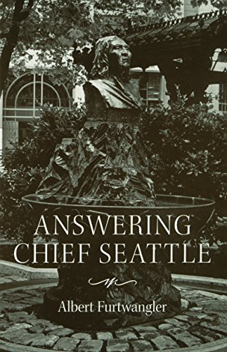 Answering Chief Seattle (Samuel and Althea Stroum Books)