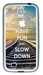 Have Fun and Slow Down TPU Rubber Soft Case Cover For Samsung Galaxy S4 SIV I9500 White