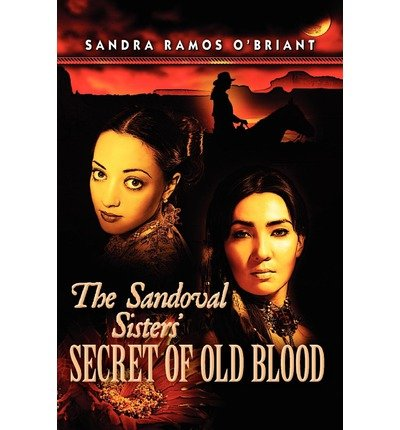 Download [ THE SANDOVAL SISTERS' SECRET OF OLD BLOOD ] By Ramos O'Briant, Sandra ( Author) 2012 [ Paperback ] pdf epub