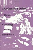 Sharing the Burden: Women in Cryptology During World War II, National Agency, 1478154160