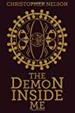 The Demon Inside Me, Christopher Nelson, 1468013041
