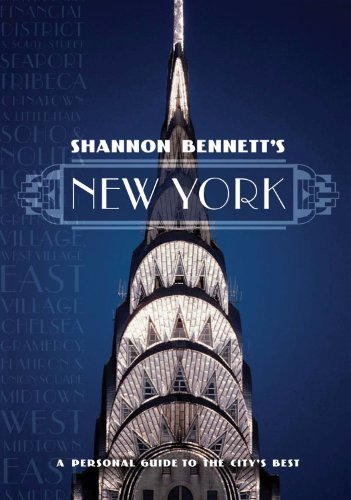 Shannon Bennett's New York: A Personal Guide to the City's Best (Miegunyah Volumes Second) by Shannon Bennett