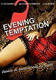 Evening Temptation / Desde Que Amanece Apetece