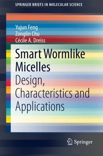 Smart Wormlike Micelles: Design, Characteristics and Applications (SpringerBriefs in Molecular Science)