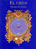 img - for El cielo / The Sky: Seg n Plinio el viejo / According to Pliny the Elder (Spanish Edition) book / textbook / text book