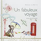 img - for Un fabuleux voyage by Helene Le Berre (2013-09-12) book / textbook / text book