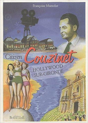 Livres gratuits en ligne Citizen Couzinet : Hollywood-sur-Gironde epub pdf