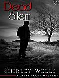 Dead Silent (A Dylan Scott Mystery Book 2)