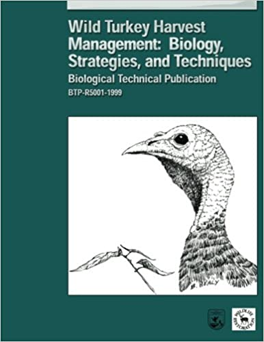 Wild Turkey Harvest Management: Biology, Strategies, and Techniques