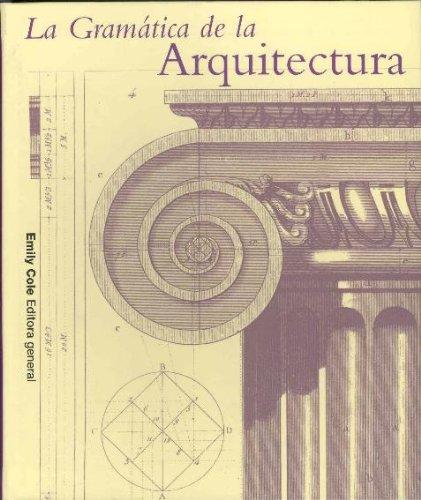 Descargar Libro Gramatica De La Arquitectura, La Emily (ed.) Cole