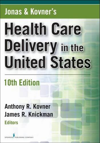 Jonas And Kovners Health Care Delivery In The United States  10Th Edition  Health Care Delivery In The United States  Jonas   Kovners