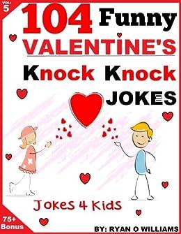 104 Funny Valentine Day Knock Knock Jokes 4 kids Joke Book for