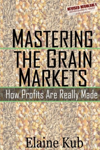 Mastering the Grain Markets: How Profits Are Really Made by Brand: CreateSpace Independent Publishing Platform