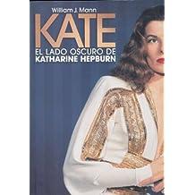 Kate: El Lado Oscuro De Katherine Hepburn / The Woman Who Was Hepburn