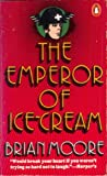 The Emperor of Ice-Cream, Brian Moore, 0140044493