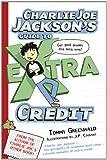 Charlie Joe Jackson's Guide to Extra Credit (Charlie Joe Jackson Series)