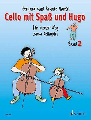 Cello mit Spaß und Hugo: Ein neuer Weg zum Cellospiel. Band 2