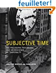 Subjective Time - The Philosophy, Psy...
