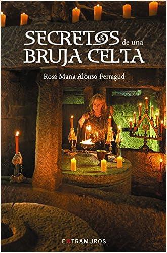 Secretos De Una Bruja Celta por Rosa María Alonso Ferragud epub