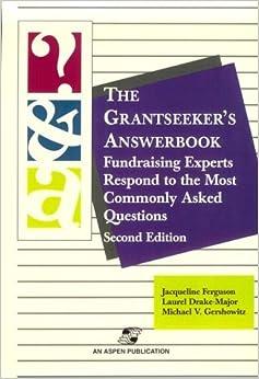 The Grantseeker's Answerbook by FERGUSON JACQUELINE DRAKE-MAJOR LAUREL GERSHOWITZ MICHAEL (1999-07-23)
