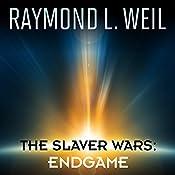 Endgame: The Slaver Wars, Book 7 | Raymond L. Weil