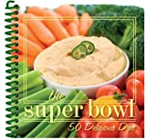 The Super Bowl, 50 Delicious Dips, CQ Products, 1563832925