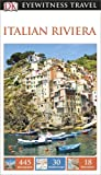 Front cover for the book Eyewitness Travel Guide: Italian Riviera by Dorling Kindersley