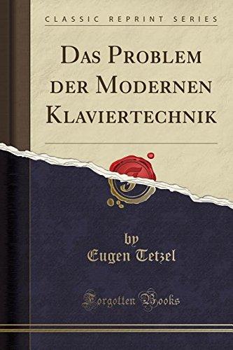 Das Problem der Modernen Klaviertechnik (Classic Reprint) Taschenbuch – 24. April 2018 Eugen Tetzel Forgotten Books 133381822X Musiktheorie / Musiklehre