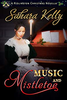 Music and Mistletoe: A Ridlington Christmas Novella by [Kelly, Sahara]
