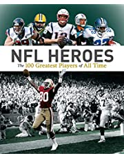 NFL Heroes: The 100 Greatest Players of All Time