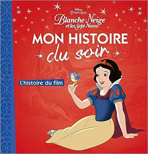 Blanche-neige - Mon Histoire Du Soir - L'histoire Du Film Descargar PDF Gratis