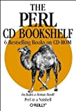 The Perl CD Bookshelf: Perl in a Nutshell/Programming Perl, 2nd Edition/Perl Cookbook/Advanced Perl Programming/Learning Perl, 2nd Edition/Learning Perl on WIN32 Systems 1st edition by O'Reilly Media, Inc. (1999) Paperback