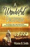 A Wonderful Deception, Warren B. Smith, 097634923X