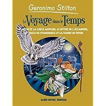 Le voyage dans le temps: La Grèce antique, l'Atlantide, Stonehenge et les souris du futur