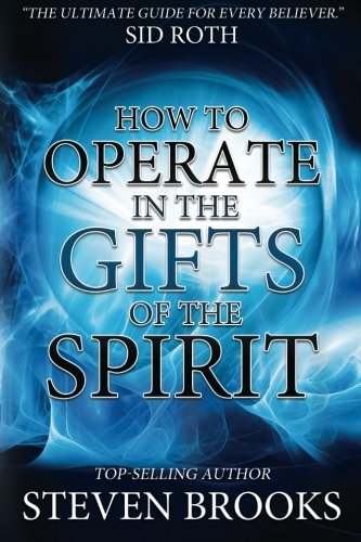 How to Operate in the Gifts of the Spirit: Making Spiritual Gifts Easy to ()