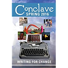 Conclave (Spring 2016): Writing for Change (Volume 9)