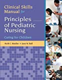 img - for Clinical Skills Manual for Principles of Pediatric Nursing: Caring for Children (5th Edition) book / textbook / text book