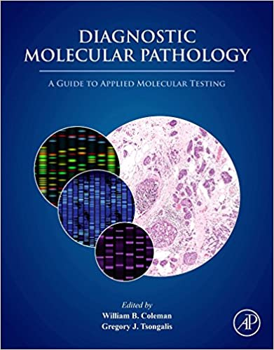 Read online Diagnostic Molecular Pathology: A Guide to Applied Molecular Testing PDF, azw (Kindle)
