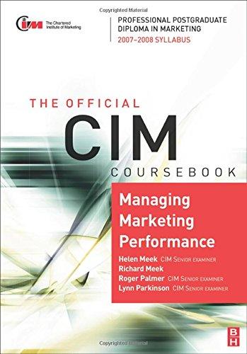 CIM Coursebook 07/08 Managing Marketing Performance, Fourth Edition: 07/08 Edition
