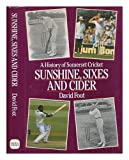 Front cover for the book Sunshine, Sixes and Cider: History of Somerset Cricket by David Foot