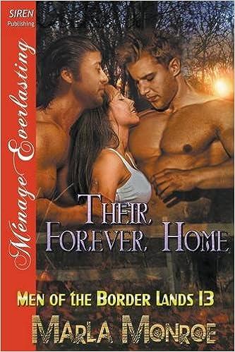 Their Forever Home [men Of The Border Lands 13] por Marla Monroe epub