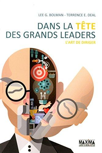 Télécharger Dans La Tête Des Grands Leaders De Lee G Bolman