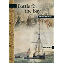Battle for the Bay: The Naval War of 1812