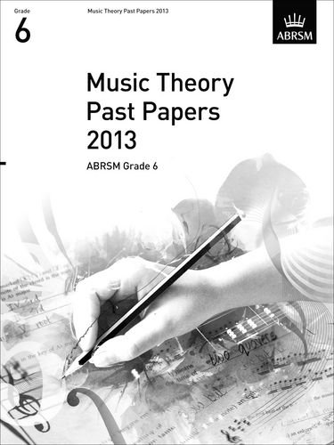 Download Music Theory Past Papers 2013, ABRSM Grade 6 (Theory of Music Exam papers & answers (ABRSM)) pdf epub
