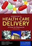 img - for Introduction to Health Care Delivery: A Primer for Pharmacists (McCarthy, Introduction to Health Care Delivery) book / textbook / text book