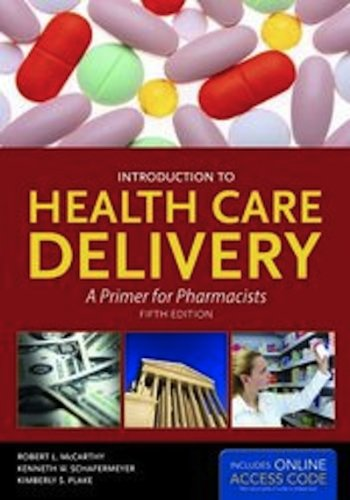 Introduction To Health Care Delivery  A Primer For Pharmacists  Mccarthy  Introduction To Health Care Delivery