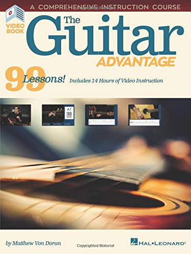 The Guitar Advantage: A Comprehensive Instruction Course with 99 Lessons ()